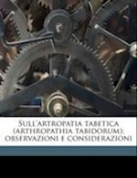 Sull'artropatia Tabetica (Arthropathia Tabidorum); Observazioni E Considerazioni af Sergio Pansini