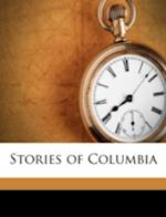 Stories of Columbia af Will H. Glascock