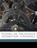 Vivonio, Or, the Hour of Retribution af Sophia L. Frances