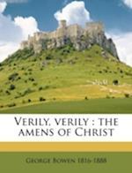 Verily, Verily af George Bowen