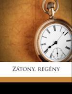 Zatony, Regeny Volume 02 af M. Zes Sz Kely, Mzes Szkely, Mozes Szekely