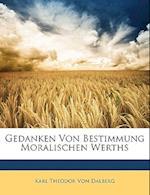 Gedanken Von Bestimmung Moralischen Werths af Karl Theodor Von Dalberg