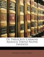 de Theocriti Carmine Aeolico Tertio Nuper Invento af Heinrich Ludolf Ahrens