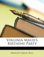 Virginia Maud's Birthday Party af Prescott Bailey Bull