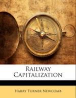 Railway Capitalization af Harry Turner Newcomb