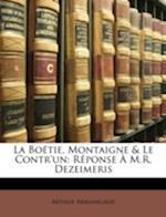 La Boetie, Montaigne & Le Contr'un af Arthur Armaingaud