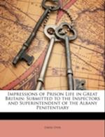Impressions of Prison Life in Great Britain af David Dyer