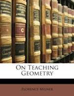 On Teaching Geometry af Florence Milner