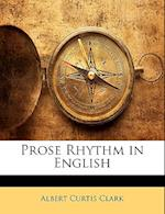 Prose Rhythm in English af Albert Curtis Clark