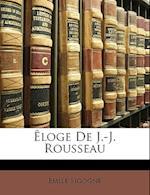 Eloge de J.-J. Rousseau af Emile Sigogne, Mile Sigogne