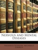 Nervous and Mental Diseases af Frederick Peterson, Archibald Church