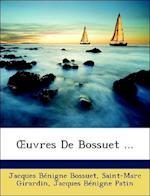 Uvres de Bossuet ...