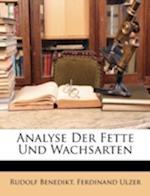 Analyse Der Fette Und Wachsarten af Rudolf Benedikt, Ferdinand Ulzer