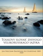 Tolkovy Slovar' Zhivogo Velikorusskago Iazyka Volume 03 af Jan Niecisaw Baudouin De Courtenay