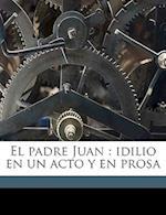 El Padre Juan af Angel G. Arbeo
