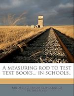 A Measuring Rod to Test Text Books... in Schools.. af Mildred D. Rutherford