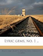 Lyric Gems, No. 1 .. af Hannah Cruess Coates