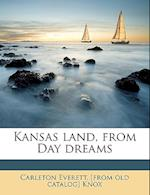 Kansas Land, from Day Dreams af Carleton Everett Knox