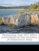 Programme, 1636, 1911; 275th Anniversary of the Founding of Springfield, Mass af Mass Springfield