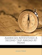 American Adventures a Second Trip Abroad at Home