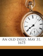 An Old Deed, May 31, 1675 Volume 2 af Edward S. Sharpe