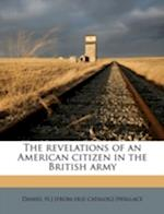The Revelations of an American Citizen in the British Army af Daniel H. Wallace