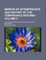 Mirror of Intemperance and History of the Temperance Reform (Volume 2); With the Life and Death of King Alcohol, and Anecdotes af Marcus E. Cross