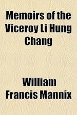 Memoirs of the Viceroy Li Hung Chang af William Francis Mannix