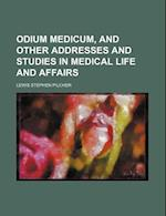 Odium Medicum, and Other Addresses and Studies in Medical Life and Affairs af Lewis Stephen Pilcher