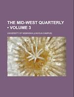 The Mid-West Quarterly (Volume 3) af University of Nebraska, University of Nebraska