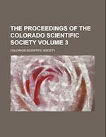 The Proceedings of the Colorado Scientific Society Volume 3 af Colorado Scientific Society