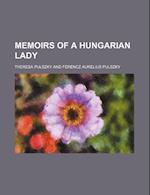 Memoirs of a Hungarian Lady (Volume 1) af Theresa Pulszky