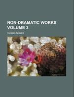 Non-Dramatic Works Volume 3