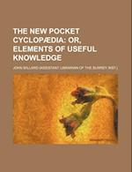 The New Pocket Cyclopaedia; Or, Elements of Useful Knowledge af John Millard