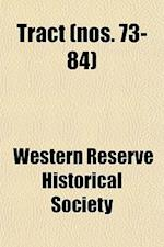 Tract (Volume 73-84) af Western Reserve Historical Society