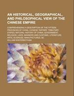 An Historical, Geographical, and Philosophical View of the Chinese Empire; Comprehending a Description of the Fifteen Provinces of China, Chinese Tart af William Winterbotham