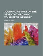 Journal-History of the Seventy-Third Ohio Volunteer Infantry af Samuel H. Hurst
