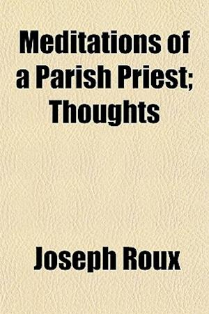 Bog, paperback Meditations of a Parish Priest; Thoughts af Joseph Roux