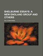 Shelburne Essays (Volume 11); A New England Group and Others