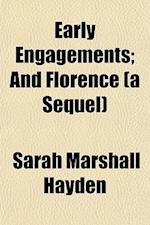 Early Engagements; And Florence (a Sequel) af Sarah Marshall Hayden