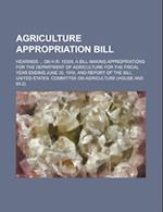 Agriculture Appropriation Bill; Hearings on H.R. 19359, a Bill Making Appropriations for the Department of Agriculture for the Fiscal Year Ending June af United States Committee on Agriculture