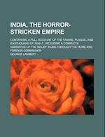 India, the Horror-Stricken Empire; Containing a Full Account of the Famine, Plague, and Earthquake of 1896-7 Including a Complete Narrative of the Rel af George Lambert