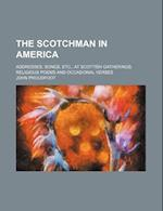 The Scotchman in America; Addresses, Songs, Etc., at Scottish Gatherings Religious Poems and Occasional Verses af John Proudfoot