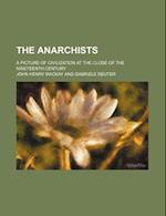The Anarchists; A Picture of Civilization at the Close of the Nineteenth Century af John Henry Mackay
