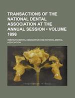 Transactions of the National Dental Association at the Annual Session (Volume 1898) af American Dental Association