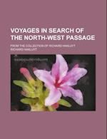 Voyages in Search of the North-West Passage; From the Collection of Richard Hakluyt