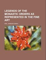 Legends of the Monastic Orders as Represented in the Fine Art