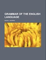 Grammar of the English Language af Isaiah J. Morris