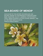 Sea-Board of Mendip; An Account of the History, Archaeology and Natural History of the Parishes of Weston-Super-Mare, Kewstoke, Wick St. Lawrence, Pux af Francis Arnold Knight, Unknown Author
