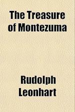 The Treasure of Montezuma af Rudolph Leonhart